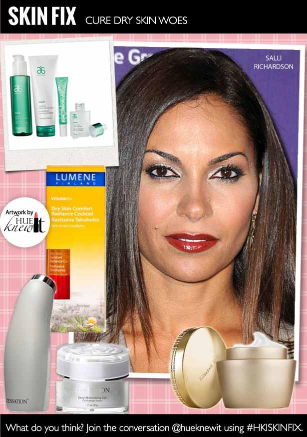 HueKnewIt - cure dry skin - Salli Richardson