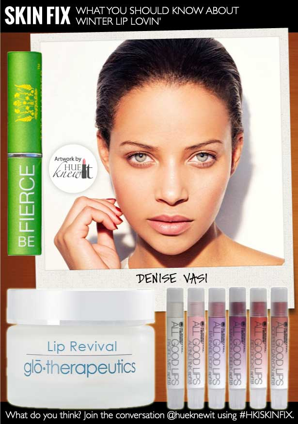 HueKnewIt - best winter lip treatment - Denise Vasi