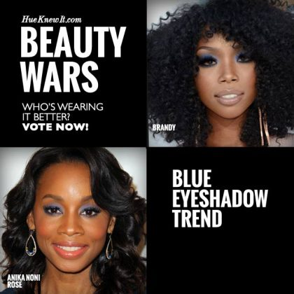 Blue Eyeshadow Trend: VOTE for Brandy or Anika