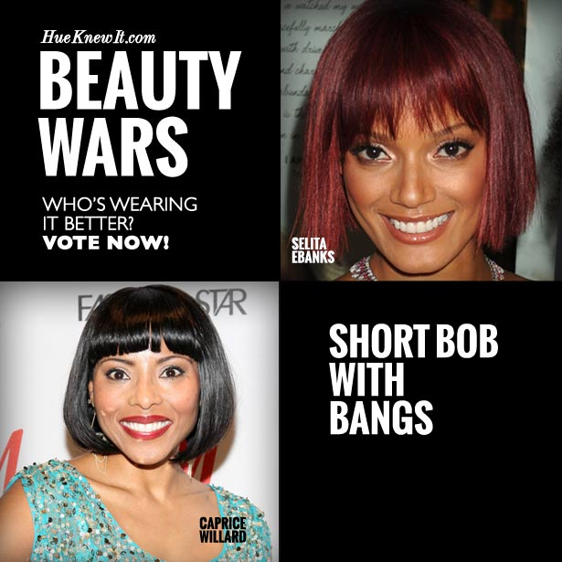 HueKnewIt Beauty Wars: Short Bob with Bangs - Caprice Willard or Selita Ebanks