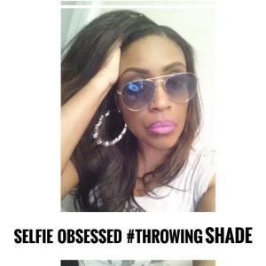hue knew it selfie obsessed throwing shade