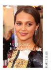 Get thick, full hair like Alicia Vikander