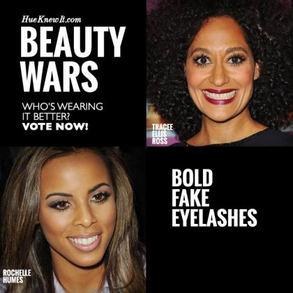 Bold Fake Eyelashes: VOTE for Tracee or Rochelle
