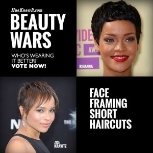 HueKnewIt Beauty Wars: Face Framing Short Haircuts - Rihanna or Zoe Kravitz