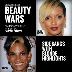 HueKnewIt Beauty Wars: Side Bangs with Blonde Highlights - Selita Ebanks or Goapele