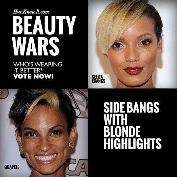 HueKnewIt Beauty Wars: Side Bangs with Blonde Highlights - Selita Ebanks or Goapele