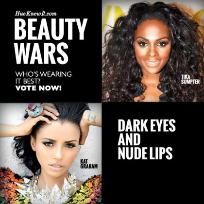 Dark Eye Makeup & Nude Lipstick: Vote Tika or Kat