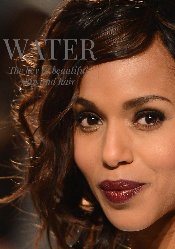 Kerry Washington thanks water for her great skin.